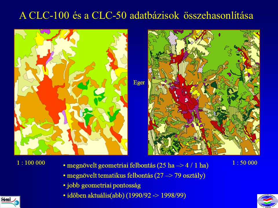 CLC VÁLTOZÁSOK (1990 – 2000) A 8 legnagyobb összterületű változás (80%): lombos erdők felnövekedése (324-311) lombos erdők kivágása ill.