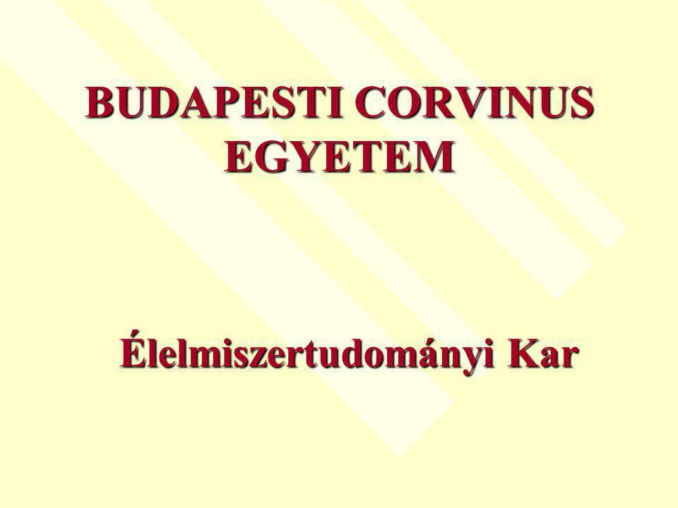 BUDAPESTI CORVINUS EGYETEM Élelmiszertudományi Kar