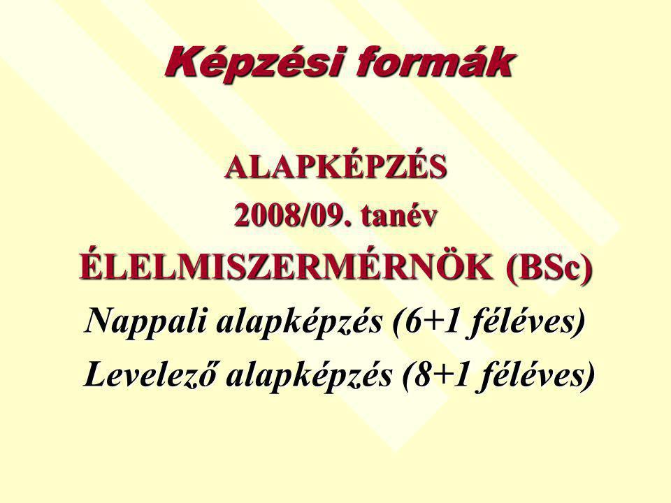 Képzési formák ALAPKÉPZÉS 2008/09.
