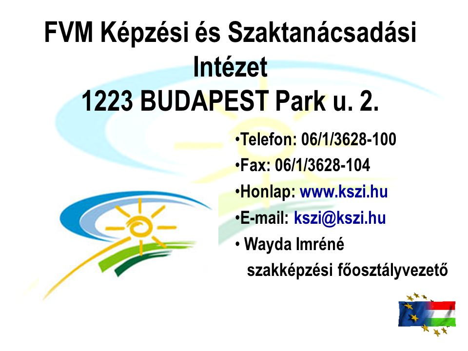 FVM Képzési és Szaktanácsadási Intézet 1223 BUDAPEST Park u.