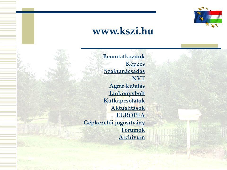 Bemutatkozunk Képzés Szaktanácsadás NVT Agrár-kutatás Tankönyvbolt Külkapcsolatok Aktualitások EUROPEA Gépkezelői jogosítvány Fórumok Archivum