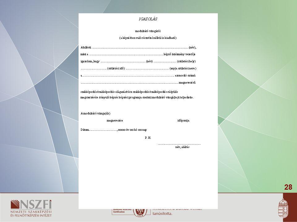 29 A szakmai vizsga lejelentése 1. Vizsgára jelentkezési lapok (6.