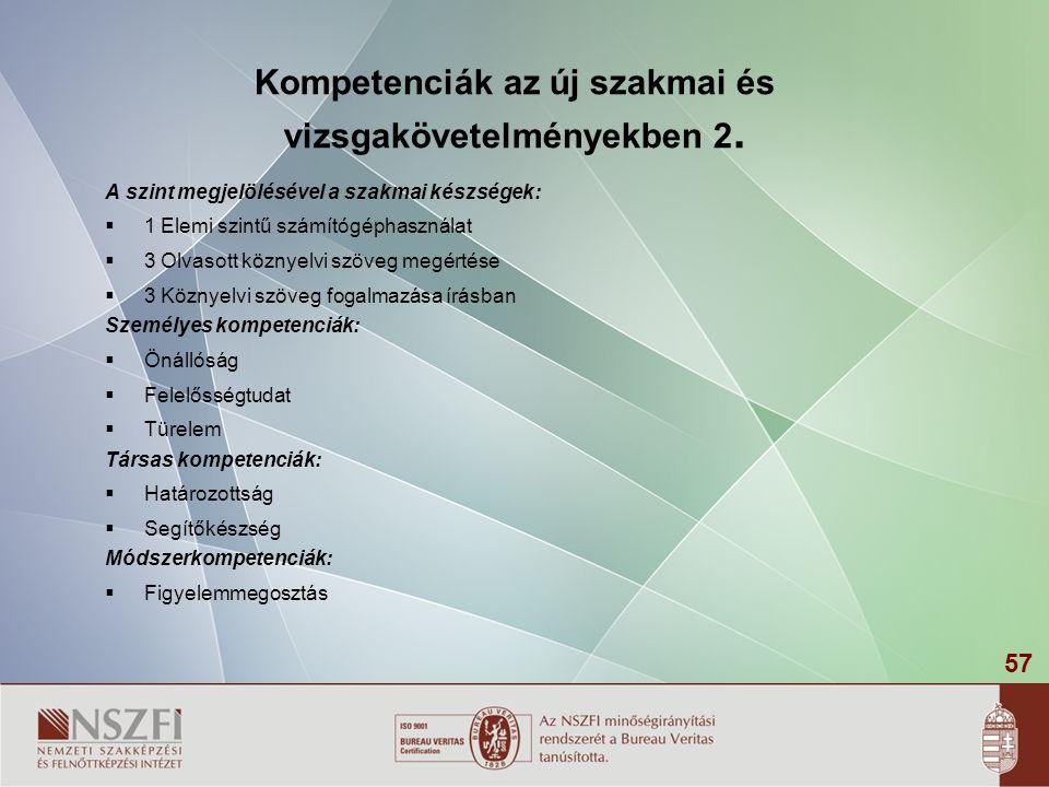 57 Kompetenciák az új szakmai és vizsgakövetelményekben 2.