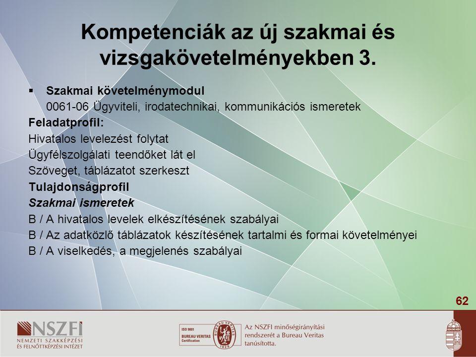 62 Kompetenciák az új szakmai és vizsgakövetelményekben 3.