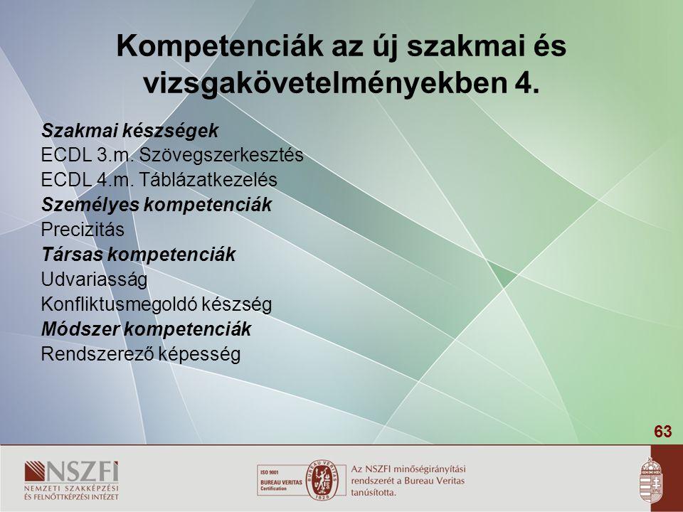 63 Kompetenciák az új szakmai és vizsgakövetelményekben 4.