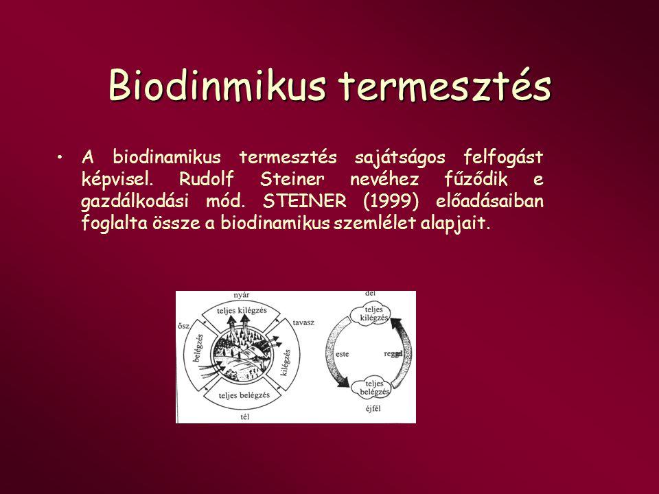 Biodinmikus termesztés A biodinamikus termesztés sajátságos felfogást képvisel. Rudolf Steiner nevéhez fűződik e gazdálkodási mód. STEINER (1999) előa