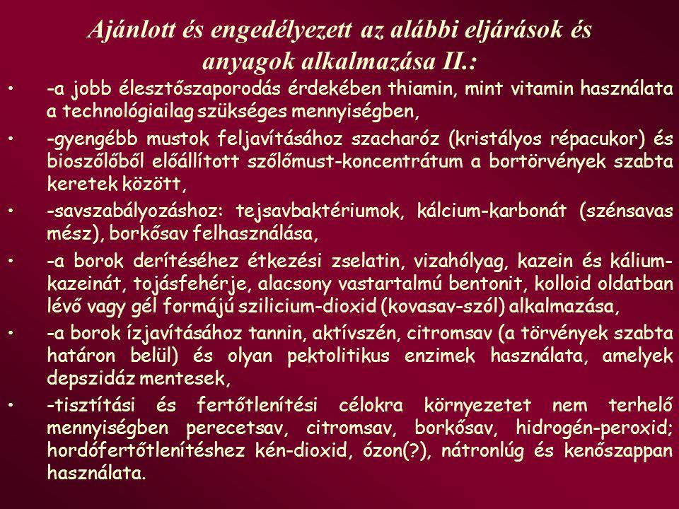 Ajánlott és engedélyezett az alábbi eljárások és anyagok alkalmazása II.: -a jobb élesztőszaporodás érdekében thiamin, mint vitamin használata a techn