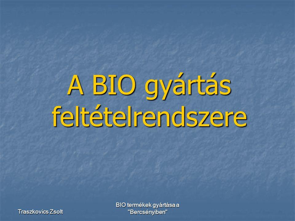 Traszkovics Zsolt BIO termékek gyártása a Bercsényiben BIO paradicsomital gyártástechnológiája