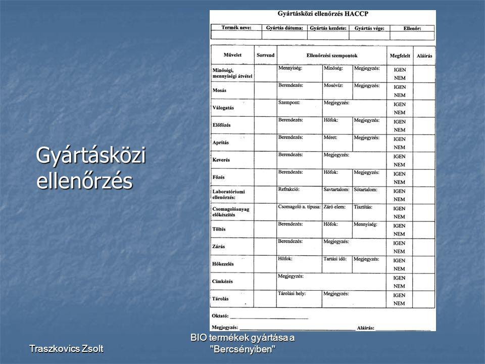 Traszkovics Zsolt BIO termékek gyártása a Bercsényiben Gyártásközi ellenőrzés Gyártásközi ellenőrzés