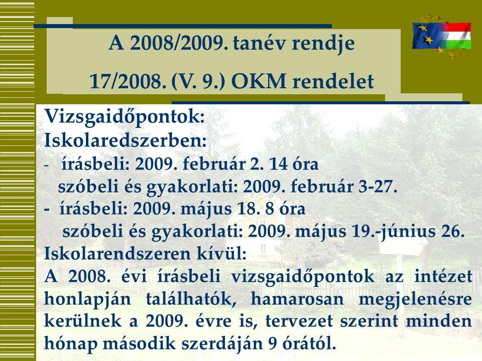 Vizsgaidőpontok: Iskolaredszerben: - írásbeli: 2009.