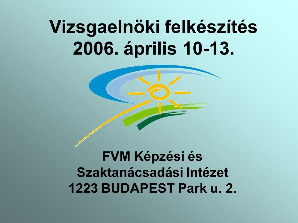 Vizsgaelnöki felkészítés 2006. április 10-13.