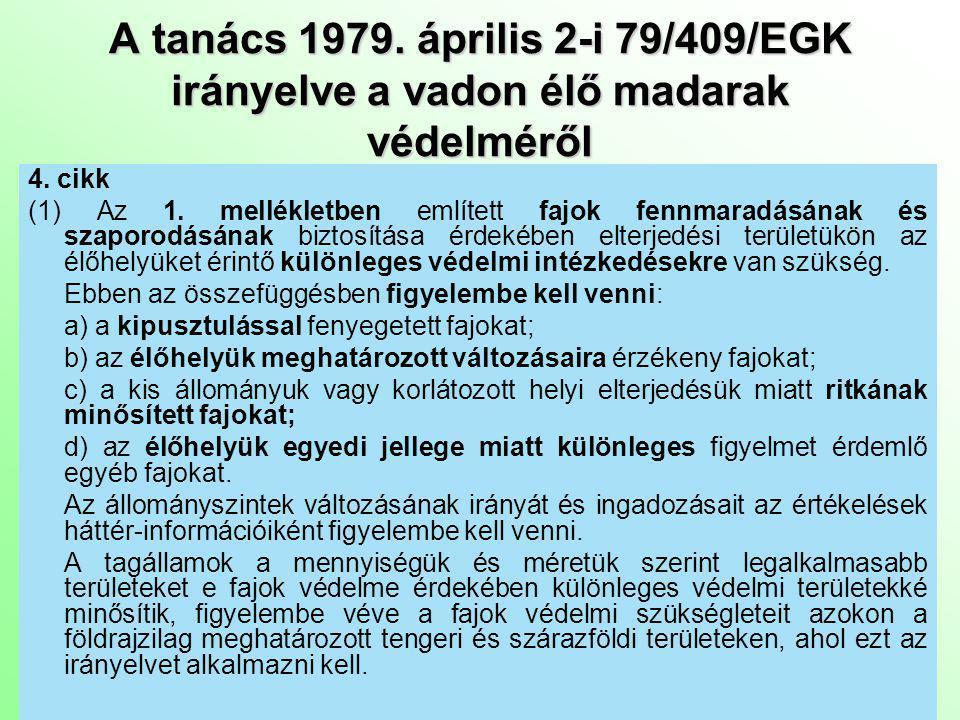 A tanács 1979.április 2-i 79/409/EGK irányelve a vadon élő madarak védelméről 4.