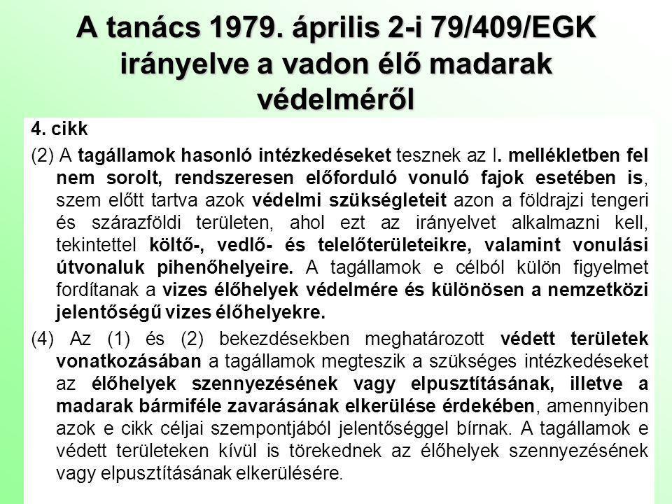 A tanács 1979.április 2-i 79/409/EGK irányelve a vadon élő madarak védelméről 5.