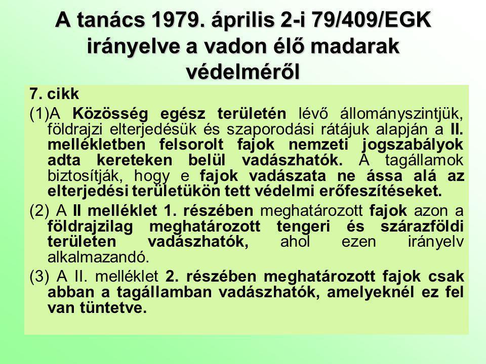 A tanács 1979.április 2-i 79/409/EGK irányelve a vadon élő madarak védelméről 7.