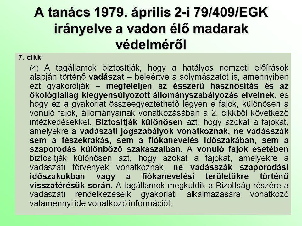 A tanács 1979.április 2-i 79/409/EGK irányelve a vadon élő madarak védelméről 8.