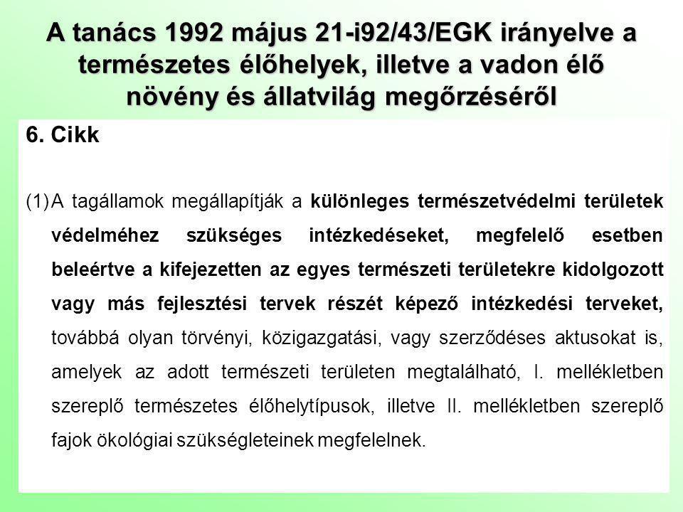 A tanács 1992 május 21-i92/43/EGK irányelve a természetes élőhelyek, illetve a vadon élő növény és állatvilág megőrzéséről 6.