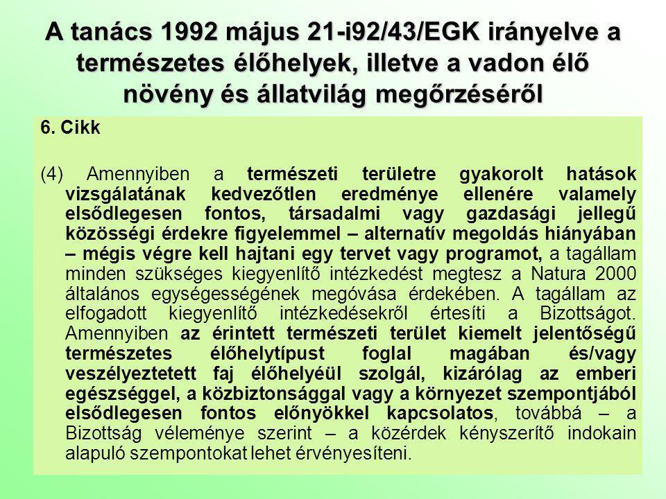 A tanács 1992 május 21-i92/43/EGK irányelve a természetes élőhelyek, illetve a vadon élő növény és állatvilág megőrzéséről 13.