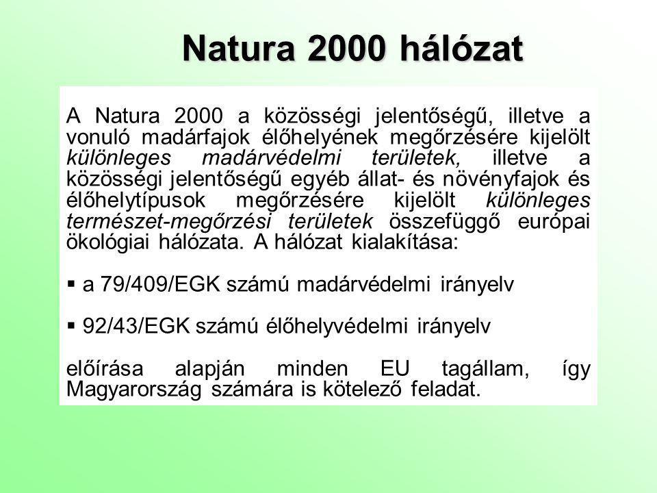 A Natura 2000 területek célja A Natura 2000 hálózat elsődleges célja a közösségi jelentőségű élőhelytípusok, valamint növény- és állatfajok kedvező természetvédelmi helyzetének megőrzése, illetve helyreállítása.