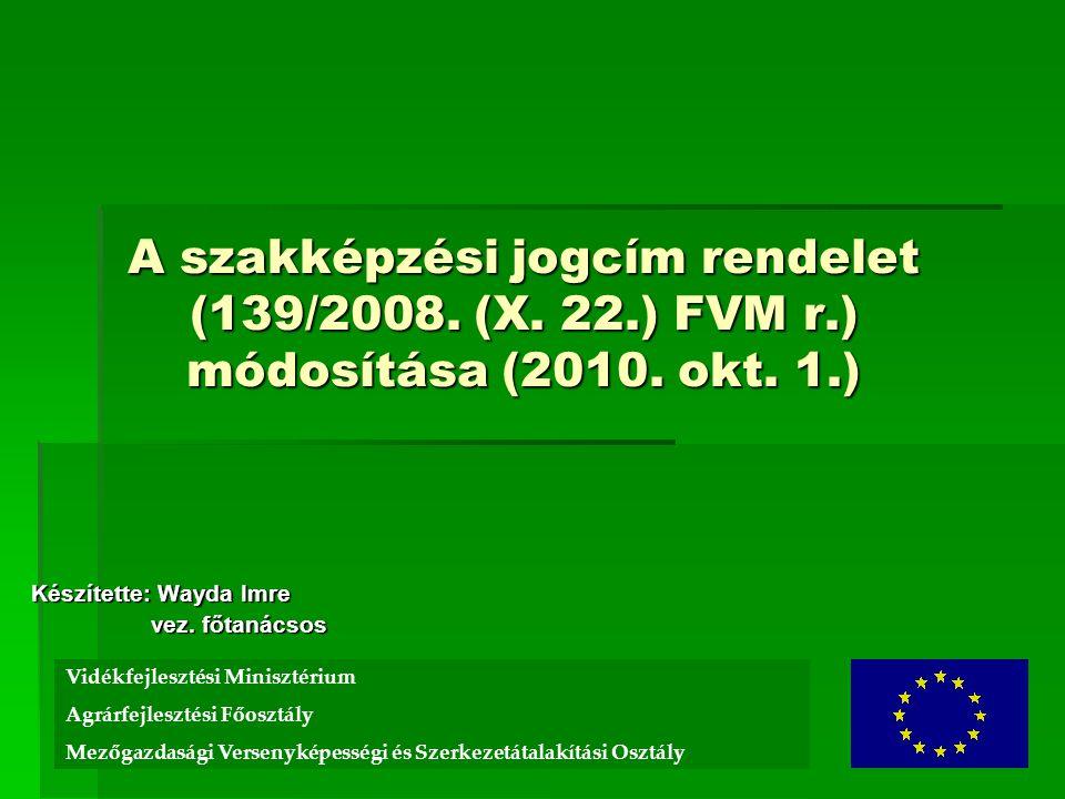 A szakképzési jogcím rendelet (139/2008. (X. 22.) FVM r.) módosítása (2010.