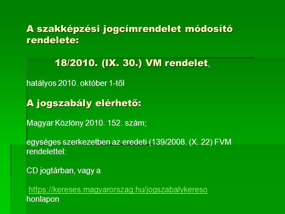 A szakképzési jogcímrendelet módosító rendelete: 18/2010.