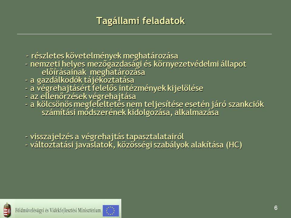 7 Kölcsönös megfeleltetés hatálya - a közvetlen kifizetésben részesülő mezőgazdasági termelők, továbbá - az Európai Mezőgazdasági Vidékfejlesztési Alapból a mezőgazdasági földterületek fenntartható használatát szolgáló intézkedések alapján: - az Európai Mezőgazdasági Vidékfejlesztési Alapból a mezőgazdasági földterületek fenntartható használatát szolgáló intézkedések alapján: - a hegyvidéki mezőgazdasági termelőknek a természeti hátrány miatt nyújtott kifizetések; - a hegyvidéki területeken kívüli hátrányos helyzetű területek mezőgazdasági termelőinek nyújtott kifizetések; - a Natura 2000 kifizetések és a 2000/60/EK irányelvhez kapcsolódó kifizetések; az agrár-környezetvédelmi kifizetések; - az állatjóléti kifizetések - az erdészeti földterületek fenntartható használatát célzó intézkedések alapján - az erdészeti földterületek fenntartható használatát célzó intézkedések alapján - a mezőgazdasági földterület első erdősítése; - Natura 2000 kifizetések; - az erdő-környezetvédelmi kifizetések támogatottjai.