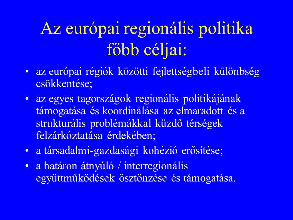 Az európai regionális politika főbb céljai: az európai régiók közötti fejlettségbeli különbség csökkentése; az egyes tagországok regionális politikájá