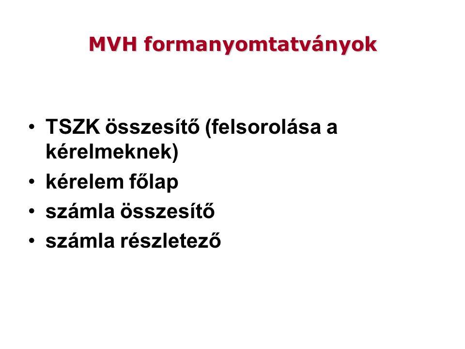 MVH formanyomtatványok TSZK összesítő (felsorolása a kérelmeknek) kérelem főlap számla összesítő számla részletező