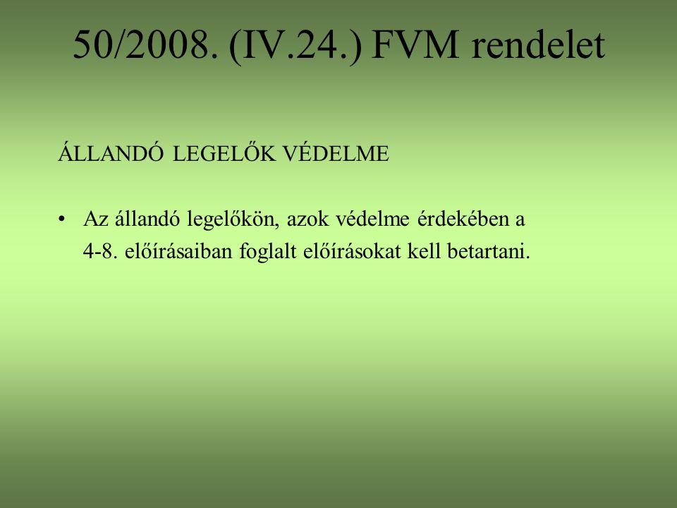 50/2008. (IV.24.) FVM rendelet ÁLLANDÓ LEGELŐK VÉDELME Az állandó legelőkön, azok védelme érdekében a 4-8. előírásaiban foglalt előírásokat kell betar