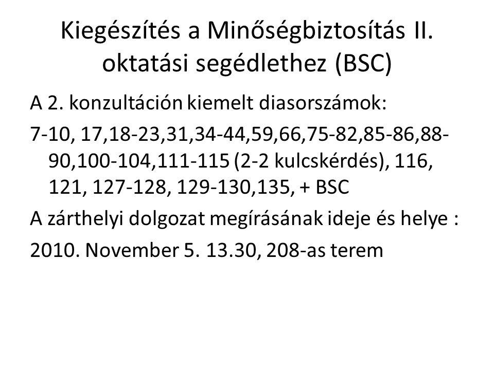 Kiegészítés a Minőségbiztosítás II.oktatási segédlethez (BSC) A 2.