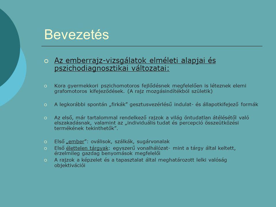 Bevezetés  Az emberrajz-vizsgálatok elméleti alapjai és pszichodiagnosztikai változatai:  Kora gyermekkori pszichomotoros fejlődésnek megfelelően is