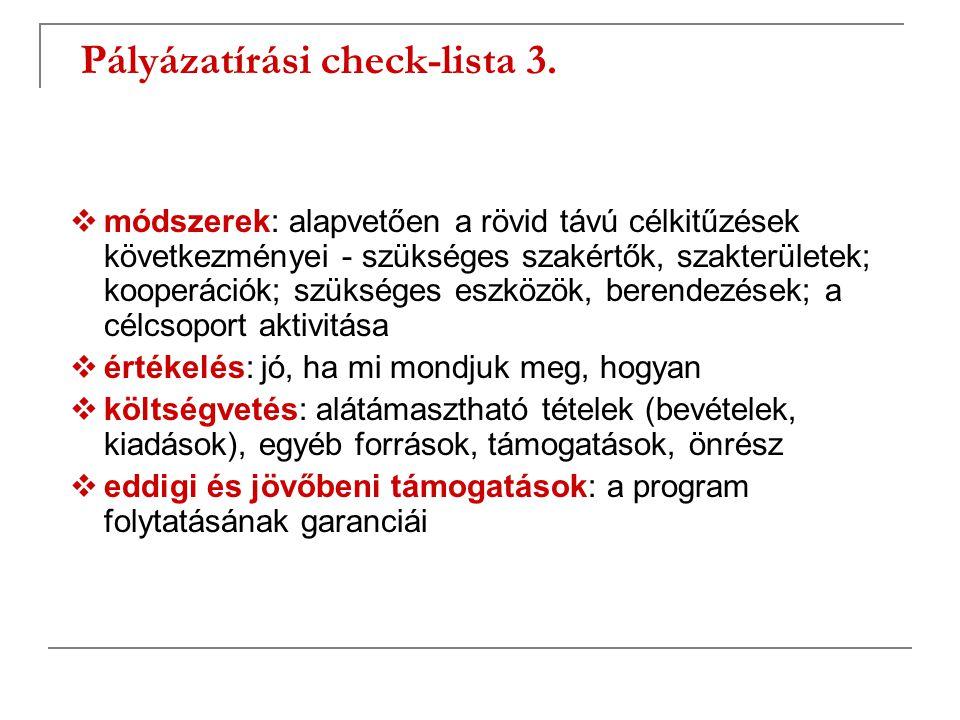 Pályázatírási check-lista 3.  módszerek: alapvetően a rövid távú célkitűzések következményei - szükséges szakértők, szakterületek; kooperációk; szüks