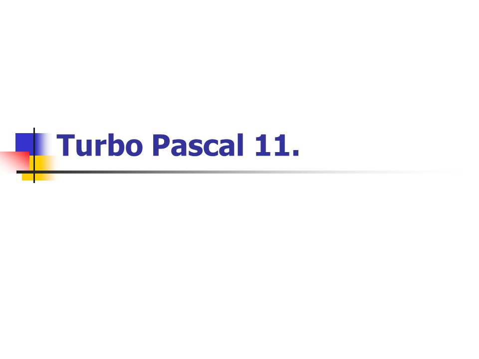 Turbo Pascal 11.