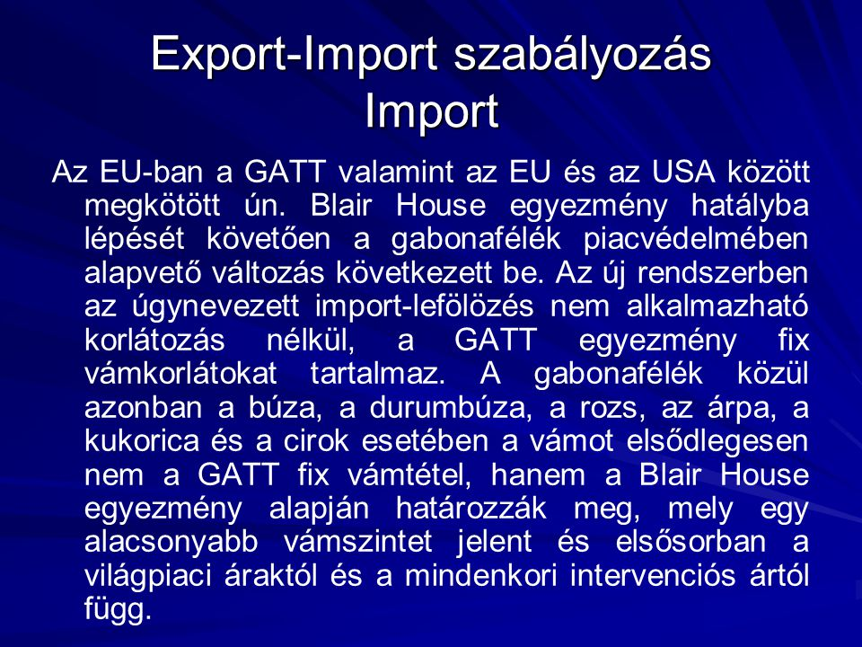 Az EU-ban a GATT valamint az EU és az USA között megkötött ún.