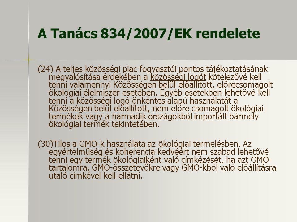 A Tanács 834/2007/EK rendelete (24) A teljes közösségi piac fogyasztói pontos tájékoztatásának megvalósítása érdekében a közösségi logót kötelezővé ke