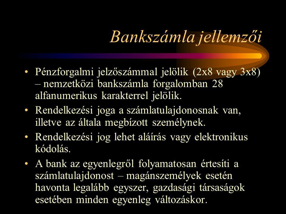 Bankszámla jellemzői Pénzforgalmi jelzőszámmal jelölik (2x8 vagy 3x8) – nemzetközi bankszámla forgalomban 28 alfanumerikus karakterrel jelölik. Rendel