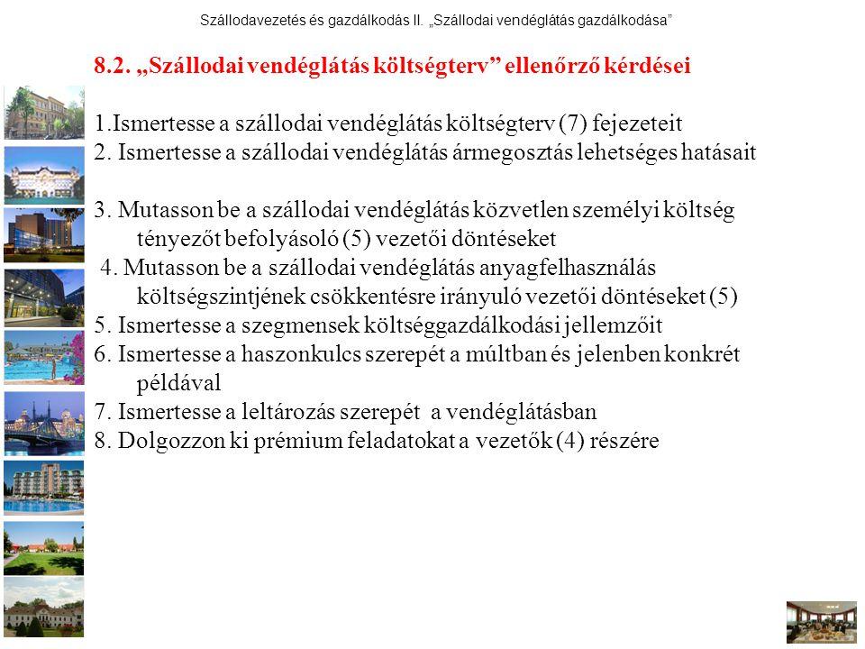 """Szállodavezetés és gazdálkodás II.""""Szállodai vendéglátás gazdálkodása 8.2."""