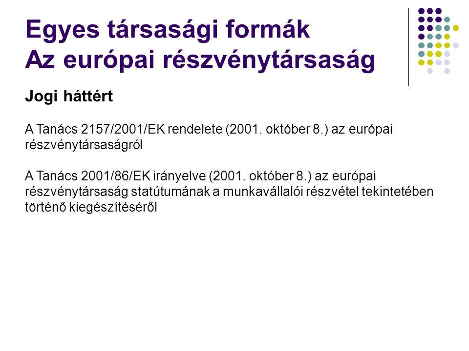 Jogi háttért A Tanács 2157/2001/EK rendelete (2001.