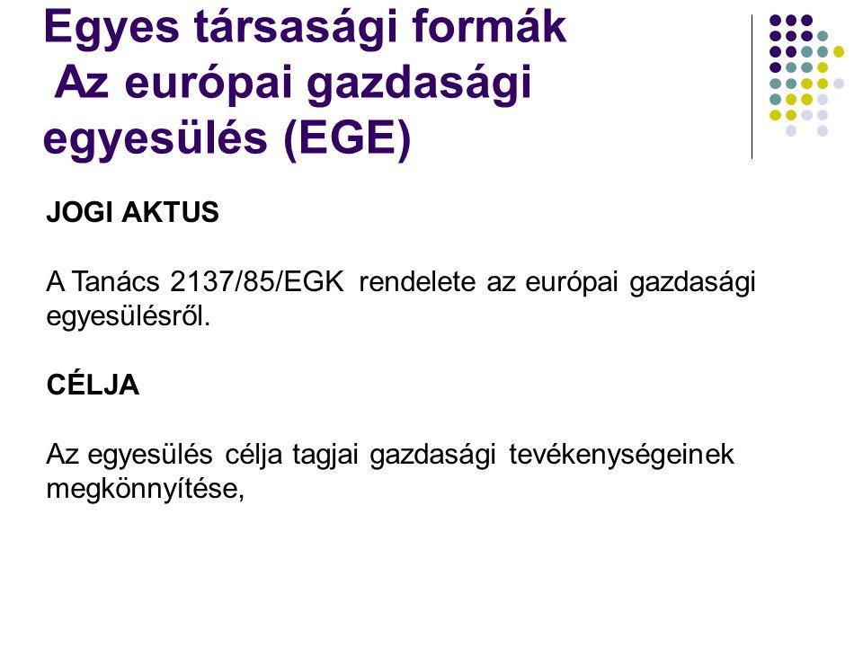 JOGI AKTUS A Tanács 2137/85/EGK rendelete az európai gazdasági egyesülésről.