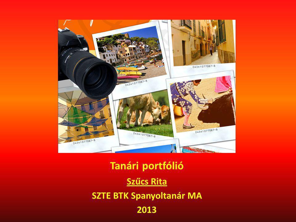 Tanári portfólió Szűcs Rita SZTE BTK Spanyoltanár MA 2013