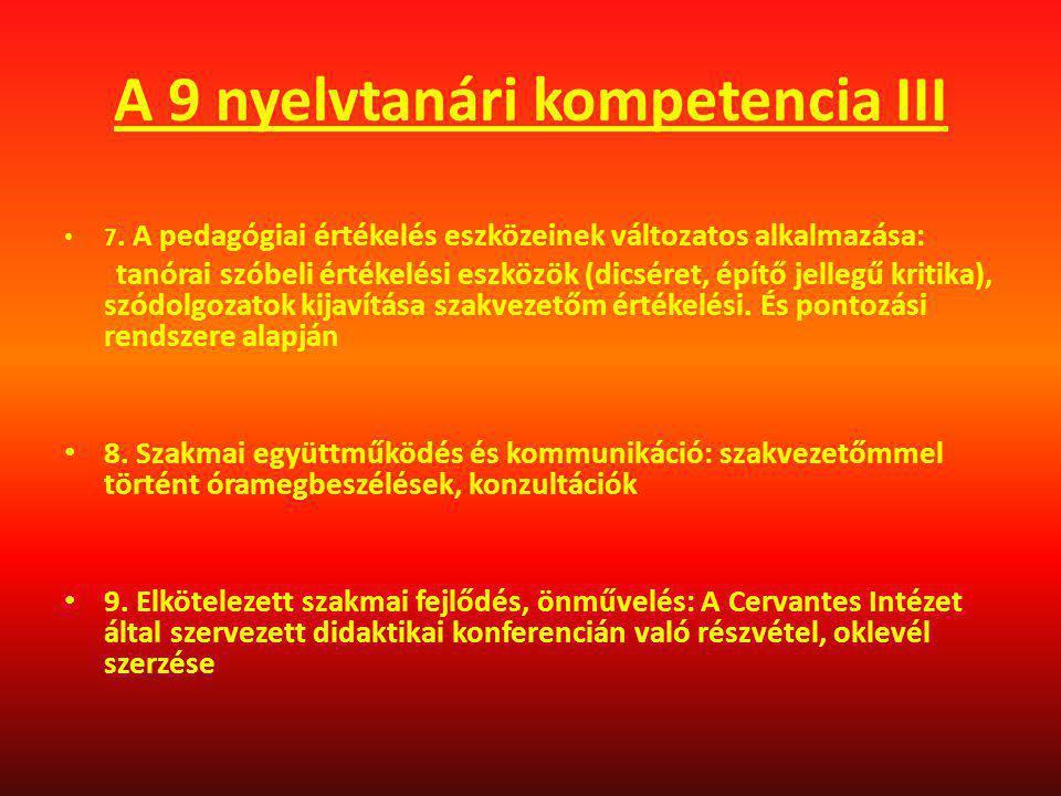 A 9 nyelvtanári kompetencia III 7. A pedagógiai értékelés eszközeinek változatos alkalmazása: tanórai szóbeli értékelési eszközök (dicséret, építő jel