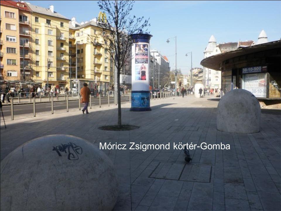 Móricz Zsigmond körtér-Gomba