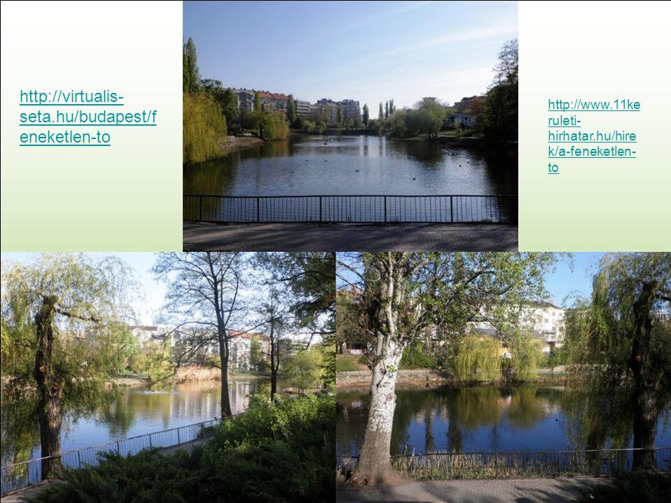 http://virtualis- seta.hu/budapest/f eneketlen-to http://www.11ke ruleti- hirhatar.hu/hire k/a-feneketlen- to