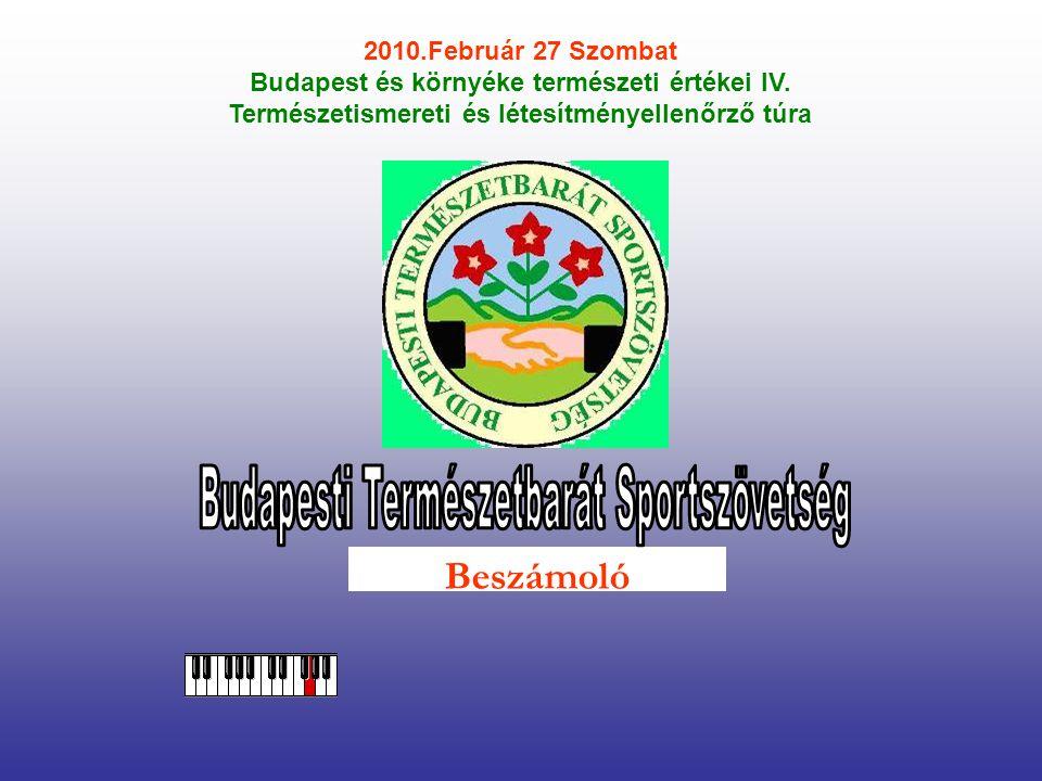 2010.Február 27 Szombat Budapest és környéke természeti értékei IV.