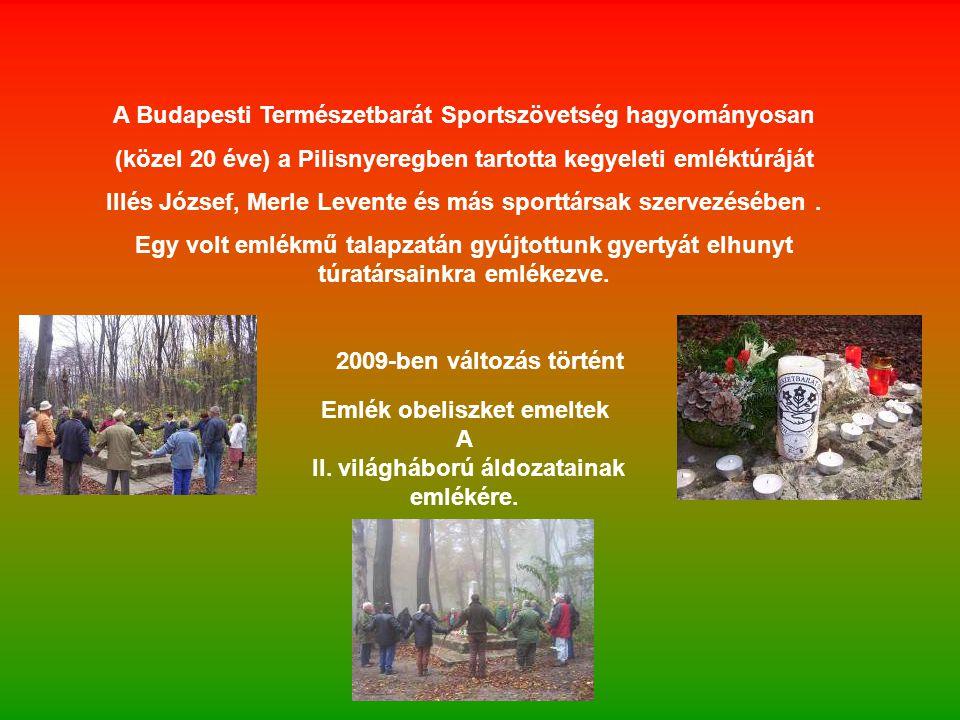 2009-ben változás történt Emlék obeliszket emeltek A II.