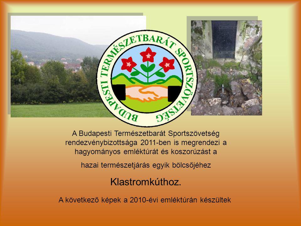 A Budapesti Természetbarát Sportszövetség rendezvénybizottsága 2011-ben is megrendezi a hagyományos emléktúrát és koszorúzást a hazai természetjárás egyik bölcsőjéhez Klastromkúthoz.