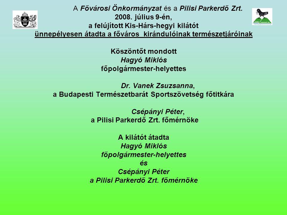 A Fővárosi Önkormányzat és a Pilisi Parkerdő Zrt.2008.