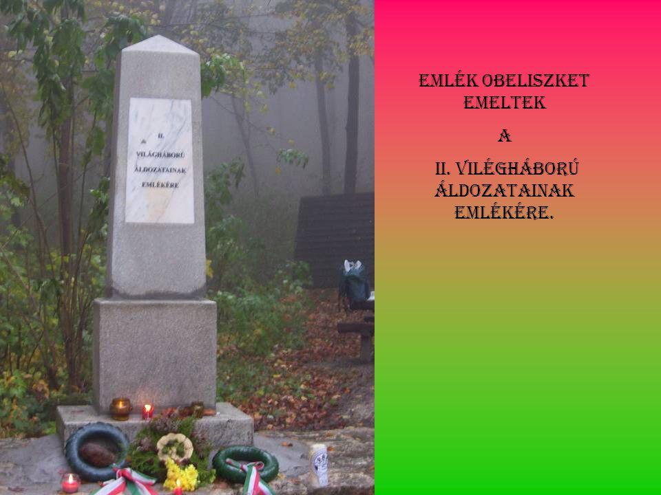 Emlék obeliszket emeltek A II. vilégháború áldozatainak emlékére.