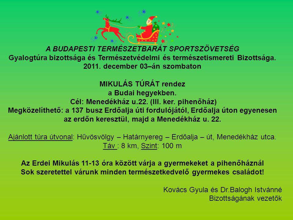 A Budapesti Természetbarát Sportszövetség Bizottságai, Egyesületei, Szakosztályai, idén is Mikulástúrán találkoznak a Mikulással a Budai hegyekben.