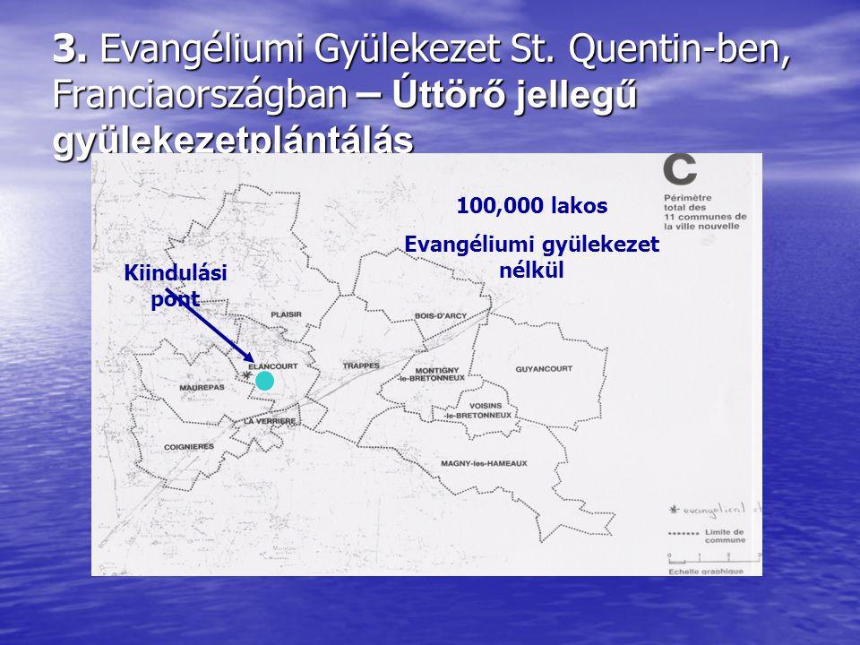 3. Evangéliumi Gyülekezet St. Quentin-ben, Franciaországban – Úttörő jellegű gyülekezetplántálás 100,000 lakos Evangéliumi gyülekezet nélkül Kiindulás