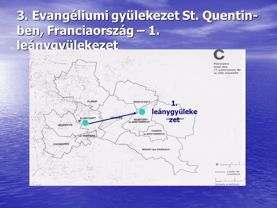 3. Evangéliumi gyülekezet St. Quentin- ben, Franciaország – 1. leánygyülekezet 1. leánygyüleke zet